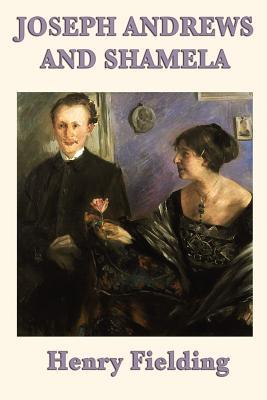 Joseph Andrews and Shamela - Fielding, Henry