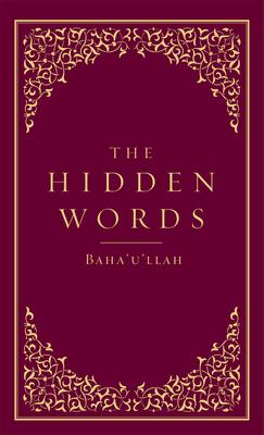 The Hidden Words - Bahaullah, and Bahaaullaah