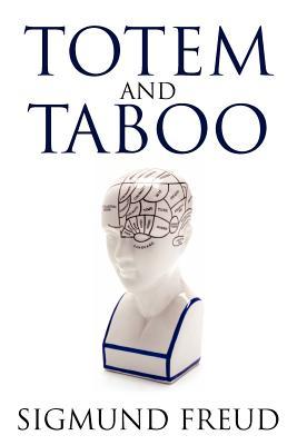 Totem and Taboo - Freud, Sigmund