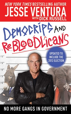 DemoCRIPS and ReBLOODlicans: No More Gangs in Government - Ventura, Jesse, and Russell, Dick