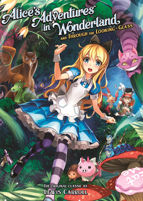 Alice's Adventures in Wonderland and Through the Looking Glass - Carroll, Lewis