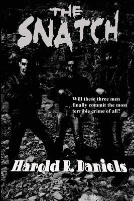 The Snatch - Daniels, Harold R