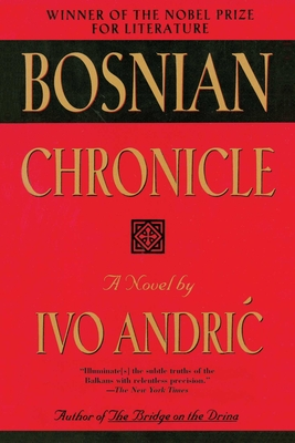 Bosnian Chronicle - Andric, Ivo