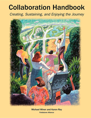Collaboration Handbook: Creating, Sustaining, and Enjoying the Journey - Winer, Michael Barry
