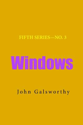Windows - Galsworthy, John, Sir