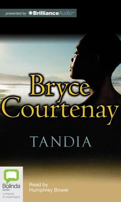 Tandia - Courtenay, Bryce, and Bower, Humphrey (Read by)