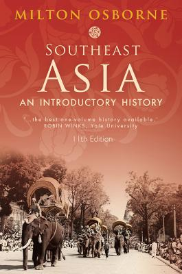 Southeast Asia: An Introductory History - Osborne, Milton