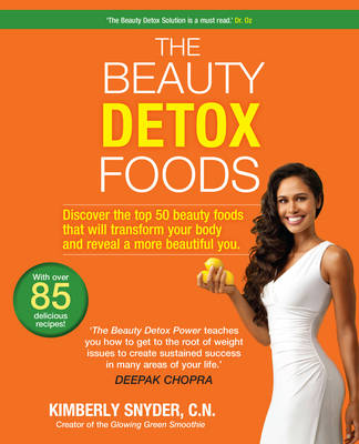 The Beauty Detox Foods - Snyder, Kimberly