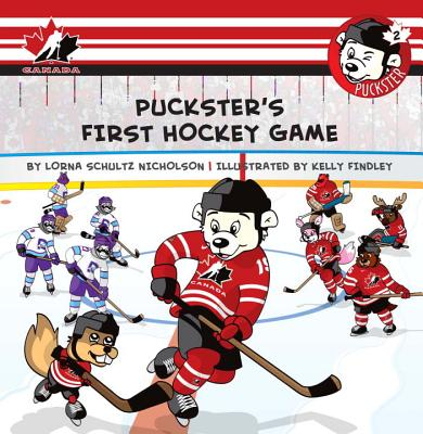 Puckster's First Hockey Game - Schultz-Nicholson, Lorna, and Findley, Kelly (Illustrator)