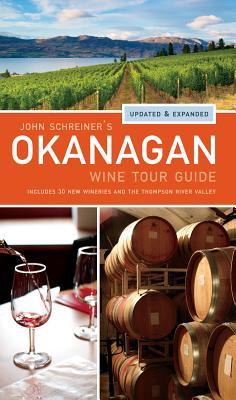 John Schreiner's Okanagan Wine Tour Guide - Schreiner, John