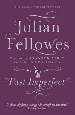Past Imperfect - Fellowes, Julian