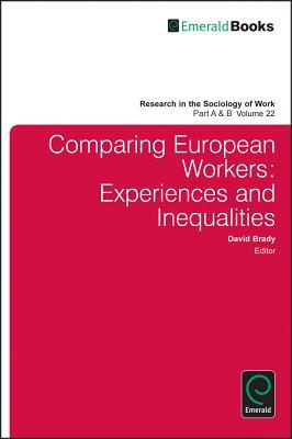 Comparing European Workers 2 Volume Set - Brady, David, D.C (Editor)