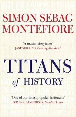 Titans of History - Sebag Montefiore, Simon