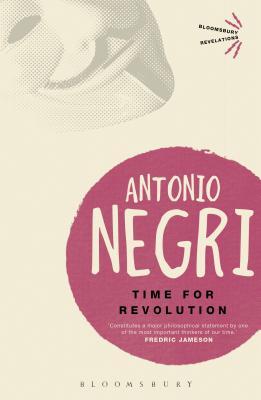 Time for Revolution - Negri, Antonio