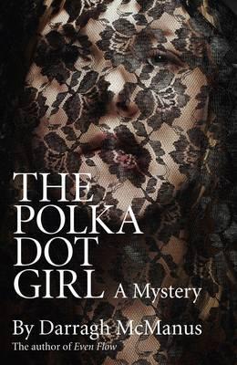 The Polka Dot Girl - McManus, Darragh