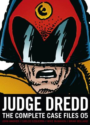 Judge Dredd: Complete Case Files 05 - Wagner, John, and Grant, Alan, and Bolland, Brian (Illustrator)
