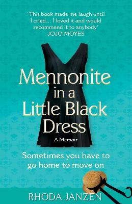 Mennonite in a Little Black Dress: A Memoir of Going Home - Janzen, Rhoda