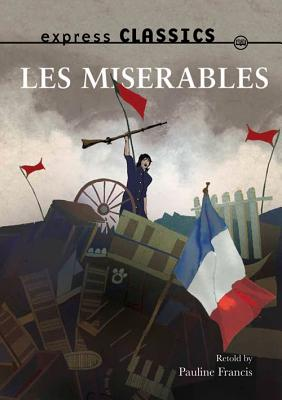 Les Miserables - Hugo, Victor, and Francis, Pauline (Revised by)