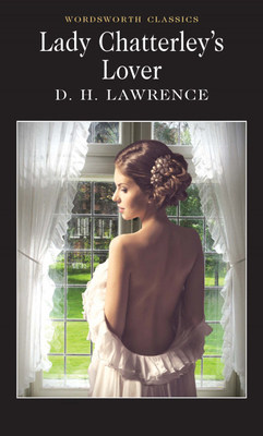 Lady Chatterley's Lover - Lawrence, D. H., and Ellis, David (Introduction by), and Carabine, Keith, Dr. (Series edited by)