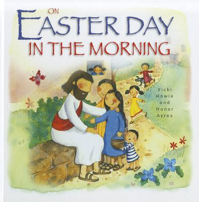 On Easter Day in the Morning - Howie, Vicki