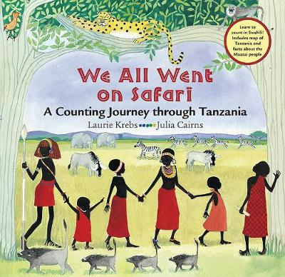 We All Went on Safari: A Counting Journey Through Tanzania - Krebs, Laurie