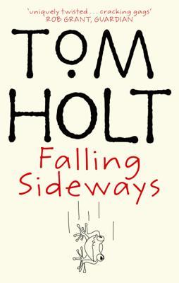 Falling Sideways - Holt, Tom