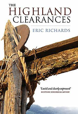 The Highland Clearances: People, Landlords and Rural Turmoil - Richards, Eric, Professor