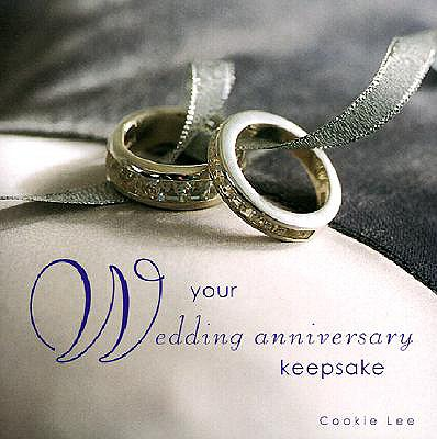 Wedding Anniversaries: From Paper to Diamond - Lee, Cookie