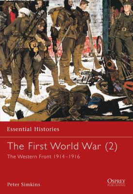 The First World War (2): The Western Front 1914-1916 - Simkins, Peter