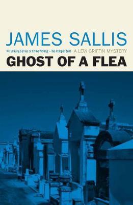 Ghost Of A Flea - Sallis, James