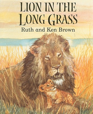 Lion in the Long Grass - Brown, Ruth