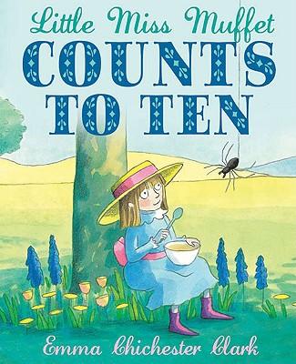 Little Miss Muffet Counts to Ten - Clark, Emma Chichester