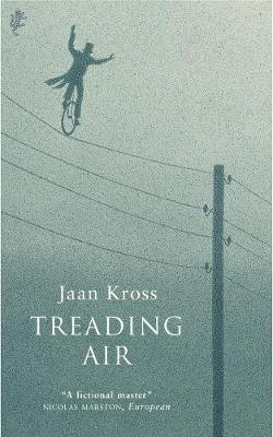 Treading Air - Kross, Jaan, and Dickens, Eric (Translated by)
