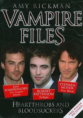 The Vampire Files: Heartthrobs and Bloodsuckers - Rickman, Amy
