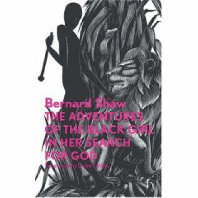 The Adventures of the Black Girl in Her Search for God - Shaw, George Bernard, and Toibin, Colm (Foreword by), and Farleigh, John