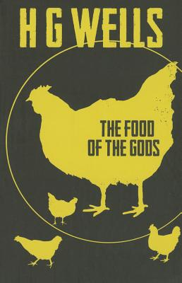 The Food of the Gods - Wells, H. G.
