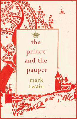 The Prince and the Pauper - Twain, Mark, and Willis, Jeanne (Foreword by)