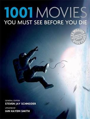 1001: Movies You Must See Before You Die - Schneider, Steven Jay