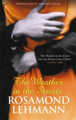 The Weather in the Streets - Lehmann, Rosamond, and Callil, Carmen (Introduction by)