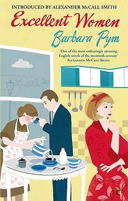 Excellent Women - Pym, Barbara, and McCall Smith, Alexander (Introduction by)