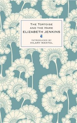 The Tortoise and the Hare - Jenkins, Elizabeth, and Mantel, Hilary (Introduction by)