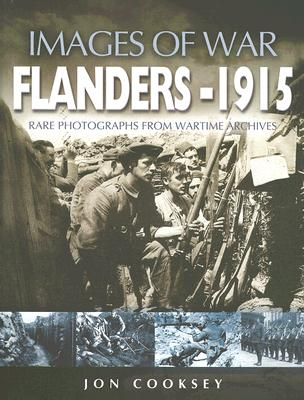 Flanders 1915: Rare Photographs from Wartime Archives -