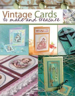 Vintage Cards to Make and Treasure - Balchin, Judy, and Gray, Barbara, and Pascual, Paula
