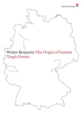 The Origin of German Tragic Drama - Benjamin, Walter, and Osborne, John (Translated by), and Steiner, George (Introduction by)