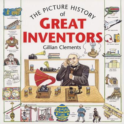 The Picture History of Great Inventors - Clements, Gillian
