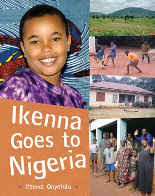 Ikenna Goes to Nigeria - Onyefulu, Ifeoma