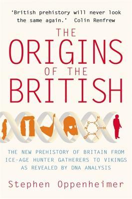 Origins of the British: The New Prehistory of Britain - Oppenheimer, Stephen