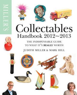 Miller's Collectables Handbook 2012-2013 - Miller, Judith, and Hill, Mark