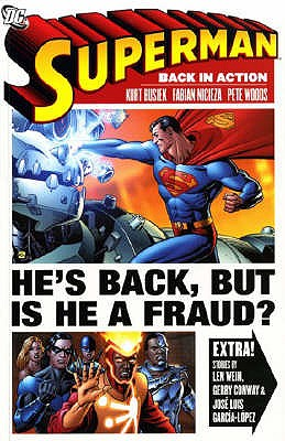 Superman: Back in Action (A One Year Later Story) - Busiek, Kurt, and Nicieza, Fabian, and Woods, Pete