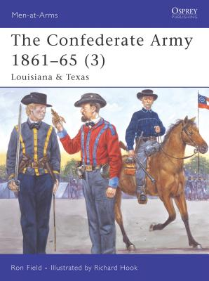 The Confederate Army 1861-65 (3): Louisiana & Texas - Field, Ron